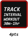 TRACK INTERVAL WORKOUT 30M-1HR