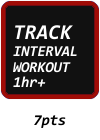 TRACK INTERVAL WORKOUT 1HR+